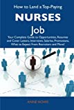 How to Land a Top-Paying Nurses Job, Anne Howe, 1486126642