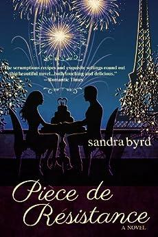 Piece de Resistance: A Novel (French Twist Book 3) by [Byrd, Sandra]