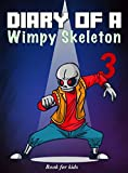 Book for kids: Diary Of A Wimpy Skeleton 3: Alternate Universes
