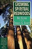 img - for Growing Spiritual Redwoods book / textbook / text book