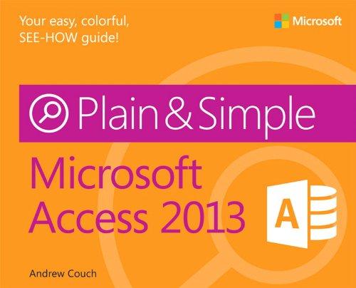 Microsoft Access 2013 Plain & Simple by Microsoft Press