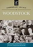 Legendary Locals of Woodstock, Richard Heppner and Janine Fallon-Mower, 1467100676