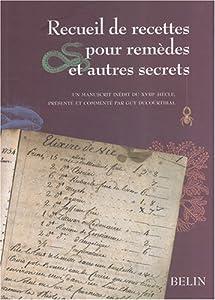 """Afficher """"Recueil de recettes pour remèdes et autres secrets"""""""