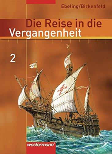 Die Reise in die Vergangenheit - Ausgabe 2006 für das 7.- 10. Schuljahr in Berlin und Thüringen: Schülerband 2 (Klasse 7): Leben im Mittelalter bis Absolutismus