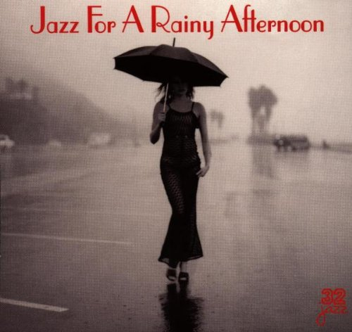 Jazz for a Rainy Afternoon by 32. Jazz Records