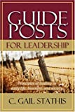 Guideposts for Leadership, Gail Stathis, 1931178119