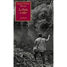 La Pêche à rôder: Entre mémoires et essai philosophique (Campoche t. 31) (French Edition)