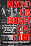 Beyond the Rodney King Story : An Investigation of Police Conduct in Minority Communities, National Association for the Advancement of Colored People Staff and Criminal Justice Institute of Harvard Law School Staff, 1555532020
