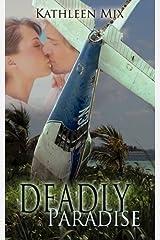 Deadly Paradise [Paperback] [2008] (Author) Kathleen Mix Paperback