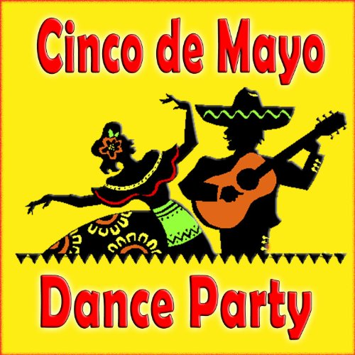 Cinco De Mayo Dance Party - Songs De Cinco Mayo Party For