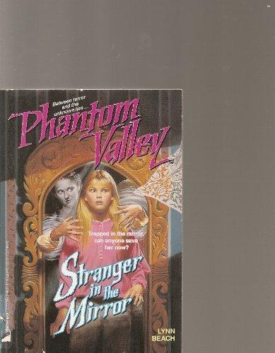 Stranger in the Mirror (Phantom Valley, Book - Mirror Phantom