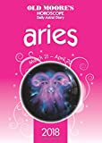Old Moore's Horoscope Aries 2018 (Old Moore's Horoscope Daily Astral Diaries)