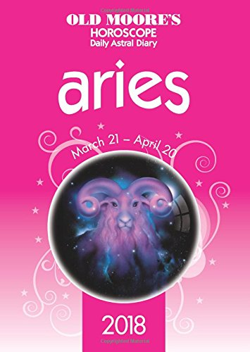 Old Moores Horoscope Aries 2018  Old Moores Horoscope Daily Astral Diaries