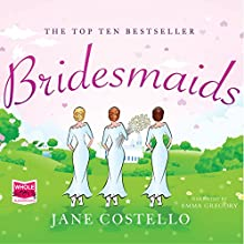Bridesmaids Audiobook by Jane Costello Narrated by Emma Gregory