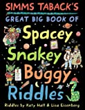 Simms Taback's Great Big Book of Spacey, Snakey, Buggy Riddles, Katy Hall and Lisa Eisenberg, 0670011215