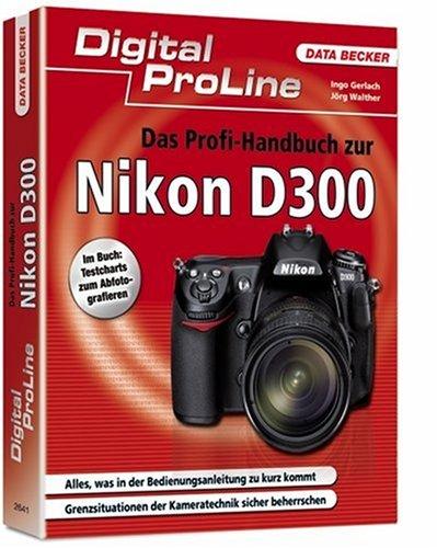 Digital ProLine Das Profihandbuch zur Nikon D300