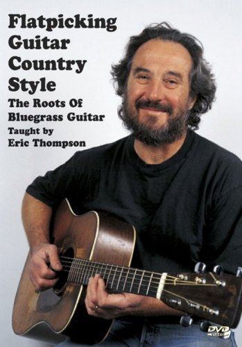 Flatpicking Guitar Country Style The Roots of Bluegrass Guitar