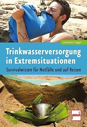 Trinkwasserversorgung in Extremsituationen: Survivalwissen für Notfälle und auf Reisen / Bild:Amazon.de