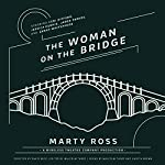 The Woman on the Bridge | Marty Ross, Wireless Theatre Company - producer,David Beck - director,Malcolm Thorp - editor and producer