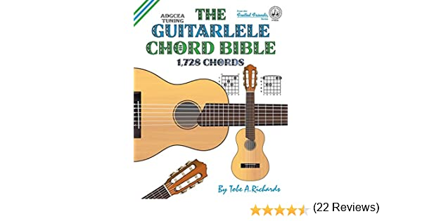 The Guitalele Chord Bible: ADGCEA Standard Tuning 1,728 Chords ...