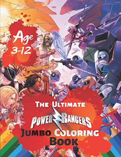 The Ultimate Power Rangers Jumbo Coloring Book Age 3-12: Exclusive Coloring Book for Kids and Adults, Activity Book, Great Starter Book for Children ... for Kids) With 38 High-quality Illustration -