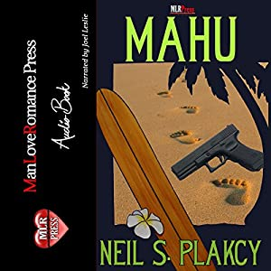 Audio Book Review: Mahu (Mahu #1) by Neil S. Plakcy (Author) & Joel Leslie (Narrator)