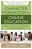 Character Formation in Online Education: A Guide