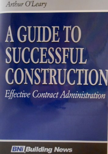 A Guide to Successful Construction Effective Contract Administration