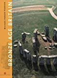 img - for Bronze Age Britain (English Heritage) by Michael Parker Pearson (2005-08-01) book / textbook / text book