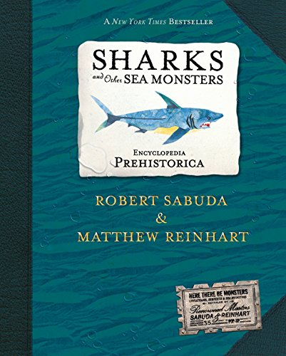 Monster Ups - Encyclopedia Prehistorica: Sharks and Other Sea Monsters