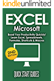 EXCEL: 2nd Edition! Microsoft® - Boost Your Productivity Quickly! Learn Excel, Spreadsheets, Formulas, Shortcuts, & Macros (Learn Excel, Excel Shortcuts, ... Office, MS Excel, Spreadsheets Book 1)