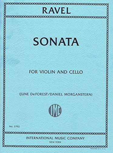 Ravel, Maurice - Sonata for Violin and Cello (June DeForest/Daniel Morganstern) - International Music Company No. 3792 (Ravel Sonata For Violin And Cello Sheet Music)