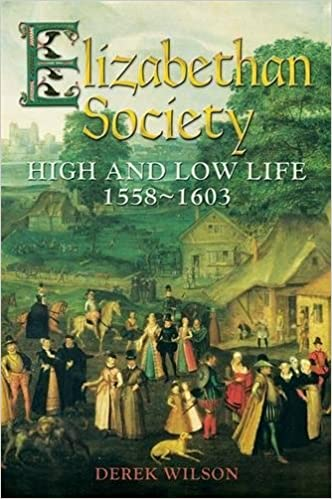 Elizabethan Society: High and Low Life, 1558-1603: Amazon co