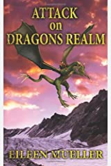 Attack on Dragons Realm: A Dragons Realm novel (Volume 1) Paperback