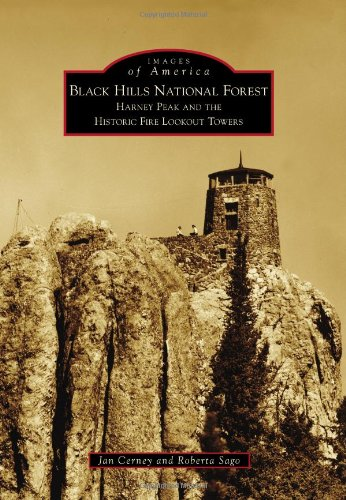 Black Hills National Forest: Harney Peak and the Historic Fire Lookout Towers (Images of America)