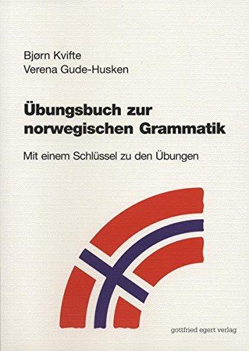 Übungsbuch zur norwegischen Grammatik: Mit einem Schlüssel zu den Übungen