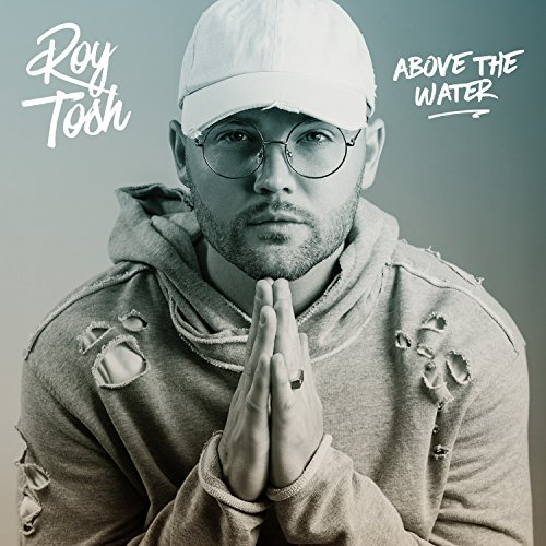 Roy Tosh - Above the Water (2018)