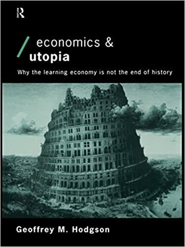 Kostenloser Download von Online-Büchern als PDF Economics and Utopia: Why the Learning Economy is Not the End of History (Economics as Social Theory) PDF B000FA5YF6