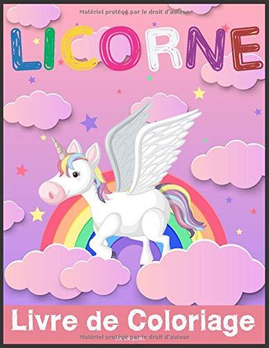 Licorne Livre De Coloriage Cahier Coloriage Enfant De 4 A 9 Ans Coloriage De Licornes 40 Dessins De Coloriage Licorne 8 5x11 Pouce Animaux Licornes French Edition Coloriage Edition 9798602779981 Amazon Com Books