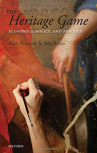 The Heritage Game: Economics, Policy, and Practice by Oxford University Press