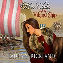Mrs. Claus and the Viking Ship Audiobook by Laura Strickland Narrated by Johnny Robinson