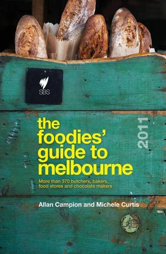 The Foodies' Guide: Melbourne 2011