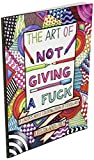 The Art of Not Giving a Fuck: A Callous Adult
