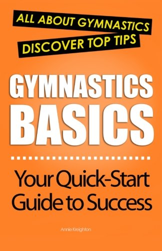 Gymnastics Basics: All About Gymnastics