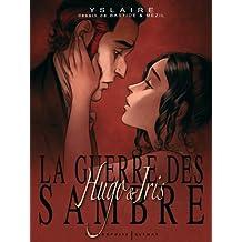 La guerre des Sambre : Hugo & Iris : Coffret 3 volumes (French edition)