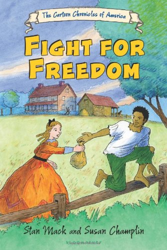 Download Fight for Freedom (The Cartoon Chronicles of America) PDF