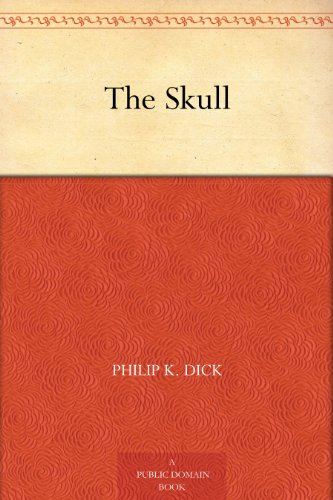 The Skull (Best Philip K Dick Novels)