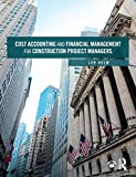 #7: Cost Accounting and Financial Management for Construction Project Managers