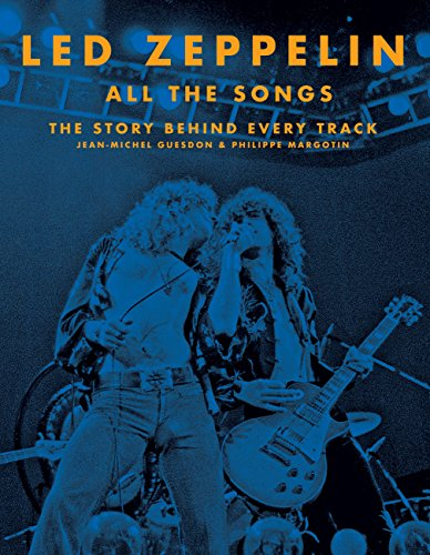 Led Zeppelin All the Songs: The Story Behind Every Track ()