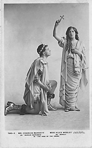 Mr Charles Barrett and Miss Alice Mosley, The Sign of the Cross Marcus Superbus Theater Postcard